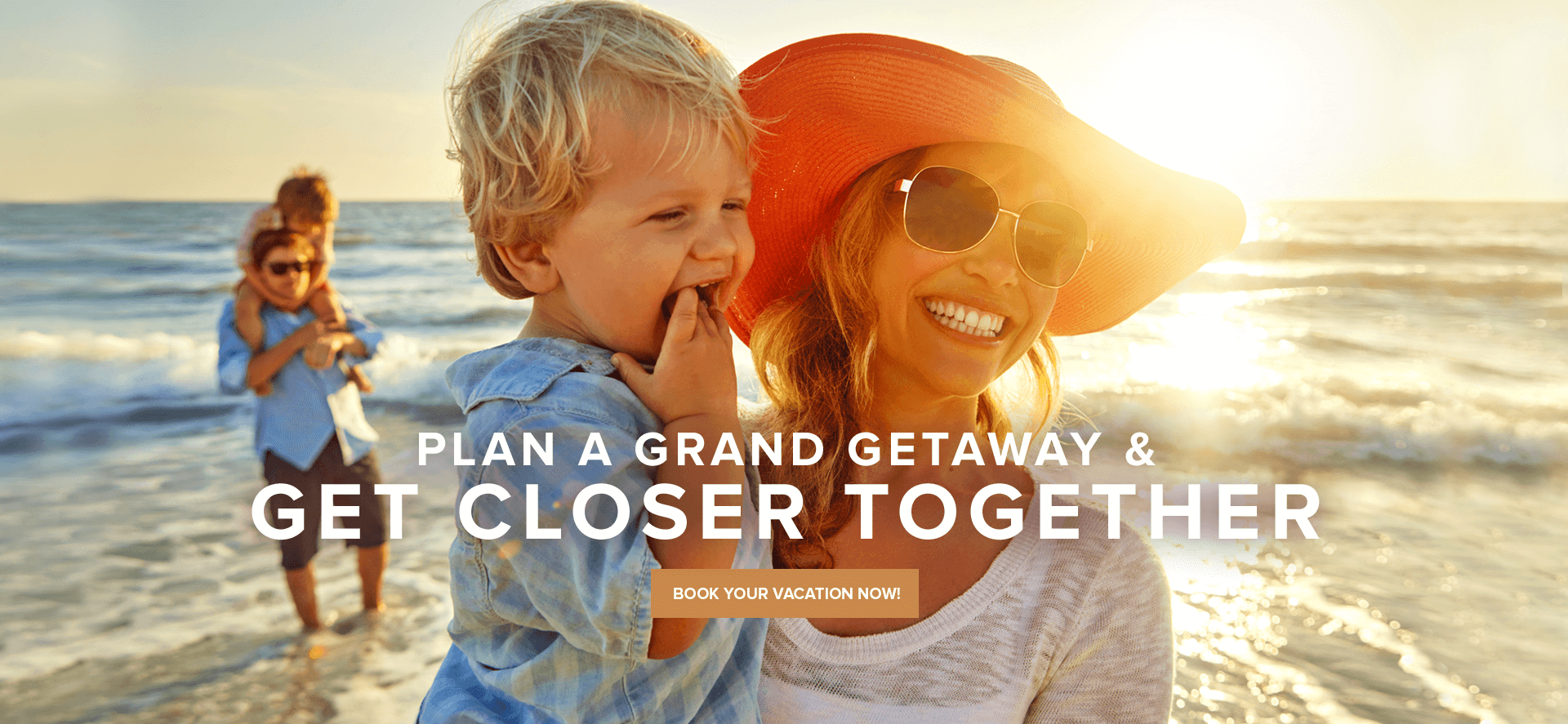 Plan a grand getaway & get closer together