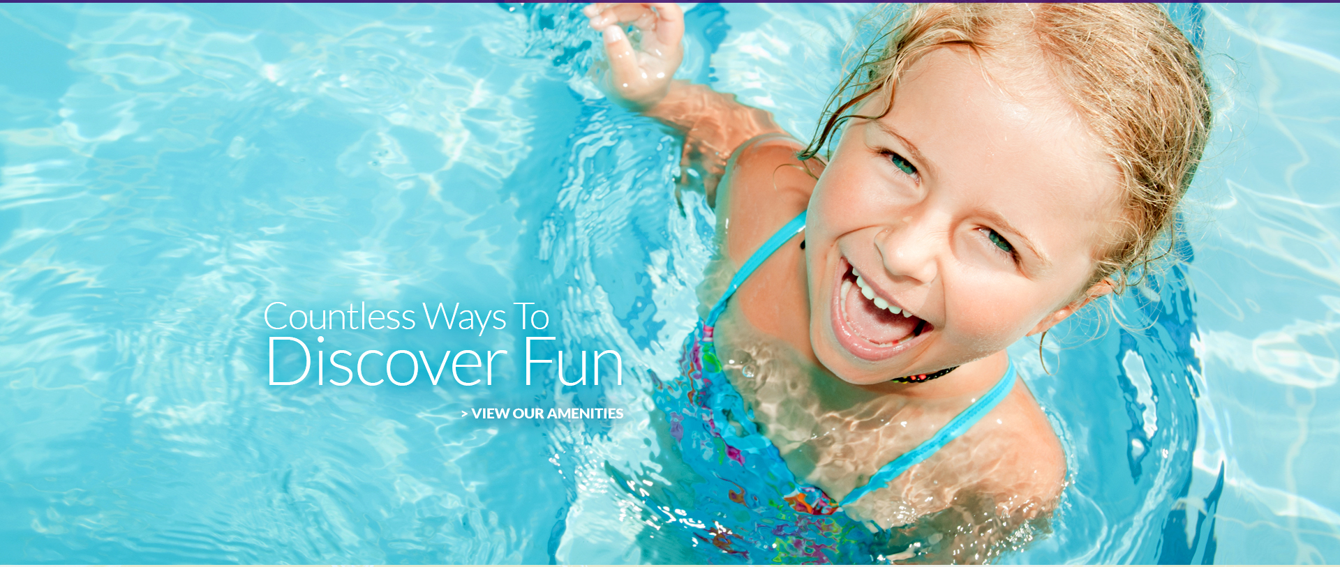 Countless way to Discover Fun. View our amenities.