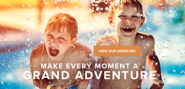 Make every moment a grand adventure